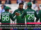 Fast Match Report - South Africa out after Pakistan defeat