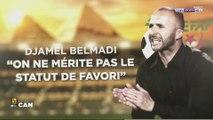 """Djamel Belmadi : """"On ne mérite pas le statut de favori"""""""