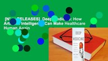 [NEW RELEASES]  Deep Medicine: How Artificial Intelligence Can Make Healthcare Human Again