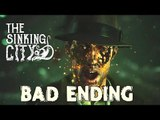 The Sinking City - Bad Ending (PS4)