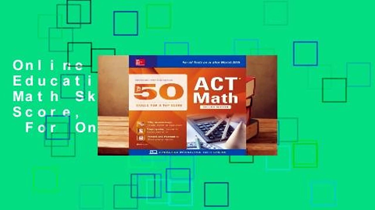 Online McGraw-Hill Education: Top 50 ACT Math Skills for a Top Score, Second Edition  For Online