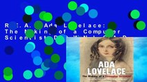 R.E.A.D Ada Lovelace: The Making of a Computer Scientist D.O.W.N.L.O.A.D