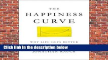 Full E-book The Happiness Curve: Why Life Gets Better After 50 Best Sellers