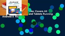 Android 5 Tips and Tricks: Covers All Android Smartphones and Tablets Running An