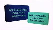 Ratchet Straps & Tie Downs - TORONTO TRAILERS