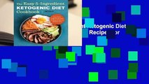 R.E.A.D The Easy 5-Ingredient Ketogenic Diet Cookbook: Low-Carb, High-Fat Recipes for Busy People