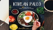 Full E-book Korean Paleo: 80 Bold-Flavored, Gluten- and Grain-Free Recipes Best Sellers