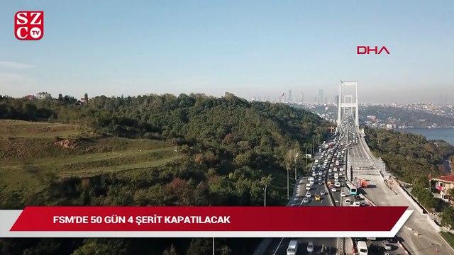 Fatih Sultan Mehmet köprüsünde dört şerit 50 gün kapalı olacak