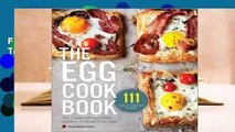 Full E-book The Egg Cookbook: The Creative Farm-to-Table Guide to Cooking Fresh Eggs Complete