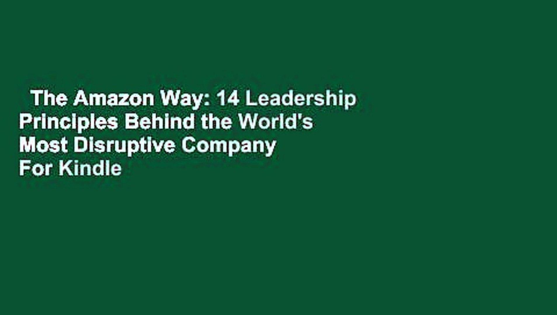 The Amazon Way: 14 Leadership Principles Behind the Worlds Most Disruptive Company