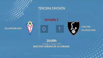 Resumen partido entre Villarrobledo y Lealtad Villaviciosa Jornada 3 Tercera División - Play Offs As