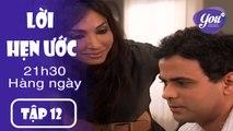 Lời hẹn ước - Tập 12 | YOUTV