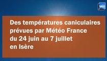 Des températures caniculaires attendues en Isère