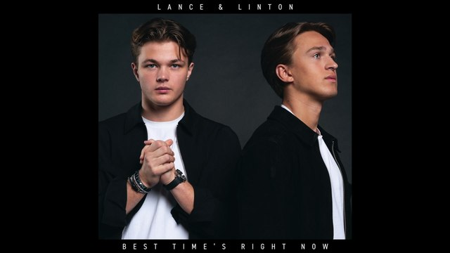 Lance & Linton - Best Time's Right Now
