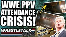 WWE MAJOR TV Upheaval! WWE Stomping Grounds Attendance CRISIS! | WrestleTalk News June 2019
