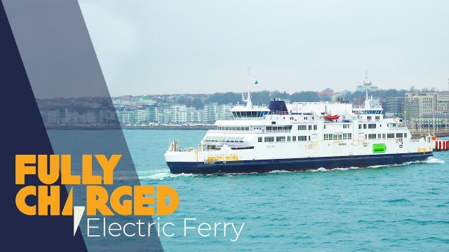 100% Electric Ferry Crossing _ Fully Charged