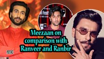 """Meezaan on comparison with Ranveer and Ranbir: """"People going by physical appearance"""""""