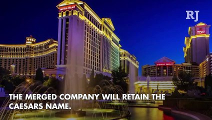 Caesars Entertainment being acquired by Eldorado Resorts in $17.3B deal