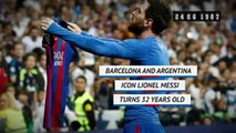 Born This Day - Lionel Messi turns 32