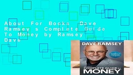about for books dave ramsey s complete guide to money by ramsey dave