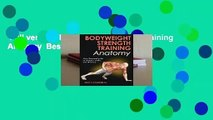 Full version  Bodyweight Strength Training Anatomy  Best Sellers Rank : #1