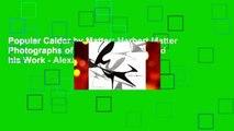 Popular Calder by Matter: Herbert Matter Photographs of Alexander Calder and his Work - Alexander