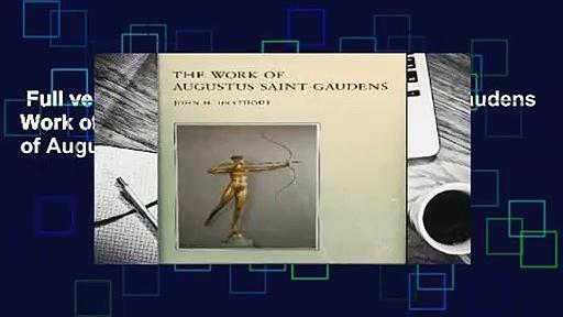 Full version  The Work of Augustus Saint-Gaudens Work of Augustus Saint-Gaudens Work of Augustus