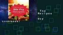 R.E.A.D Stir Fry: Top 50 Best Stir Fry Recipes - The Quick, Easy, & Delicious Everyday Cookbook!