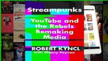 Full E-book Streampunks: YouTube and the Rebels Remaking Media  For Trial