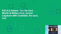 R.E.A.D Amaro: The Spirited World of Bittersweet, Herbal Liqueurs with Cocktails, Recipes, and