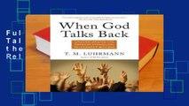 Full version When God Talks Back: Understanding the American Evangelical Relationship with God
