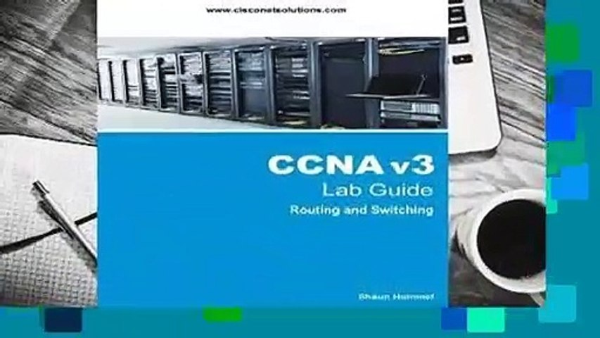 Full E-book CCNA V3 Lab Guide: Routing and Switching Labs For Full