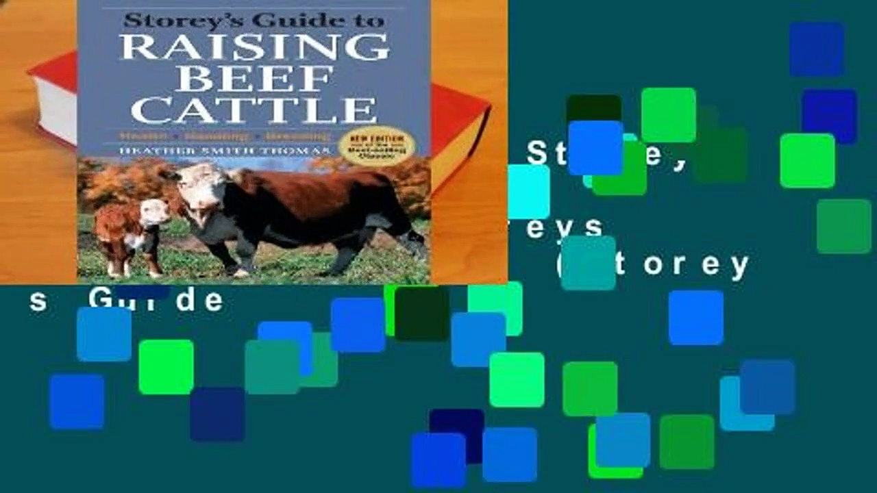 About For Books  Storey s Guide to Raising Beef Cattle (Storeys Guide to Raising) (Storey s Guide