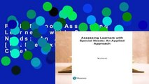 Full E-book Assessing Learners with Special Needs: An Applied Approach [with eText Access Code]