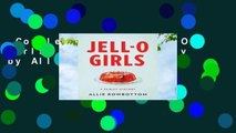 Complete acces  JELL-O Girls: A Family History by Allie Rowbottom