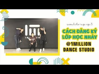 TIP ĐỂ XUẤT HIỆN TRÊN 1MILLION DANCE STUDIO VIDEO DANCE  | SEOULITE-UP EP5