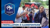 L'installation des Bleues à Clairefontaine avant France-Etats-Unis I FFF 2019