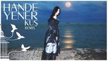 Hande Yener - Kuş (Remix) - (Official Audio)