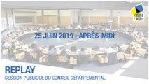 Session du conseil départemental du 25/06/2019 (Après-midi)