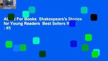 About For Books  Shakespeare's Stories for Young Readers  Best Sellers Rank : #5