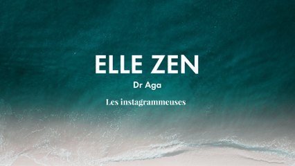 Dr Aga  : les instagrammeuses | ELLE ZEN