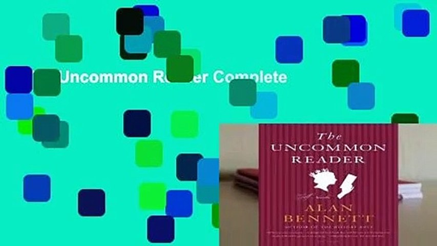 The Uncommon Reader Complete