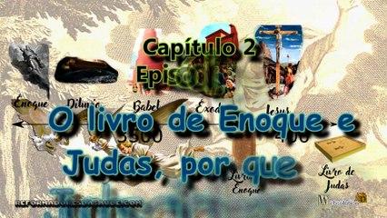 O livro de Enoque e Judas, por que Judas cita Enoque? VC2-E31