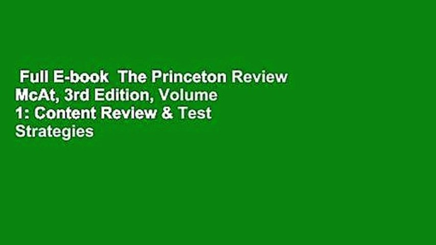 Full E-book  The Princeton Review McAt, 3rd Edition, Volume 1: Content Review & Test Strategies