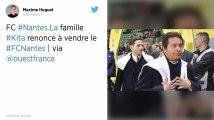 FC Nantes : La famille Kita renonce à vendre le club