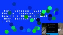 Full version  Custom's Future: International Law in a Changing World  Best Sellers Rank : #3
