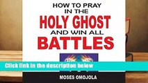 [BEST SELLING]  How To Pray In The Holy Ghost And Win All Battles