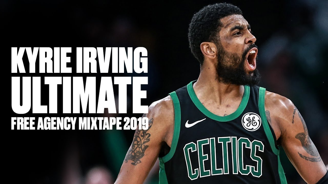 Kyrie Irving Free Agency Mixtape 2019 – Will Celtics Have Him Back Or BK-Bound?