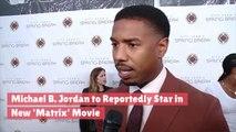 Michael B. Jordan Will Reportedly Star In A New 'Matrix' Movie