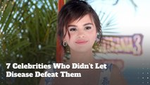 7 Celebrities Who Wouldn't Let Disease Defeat Them